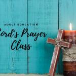 Lord's Prayer Class