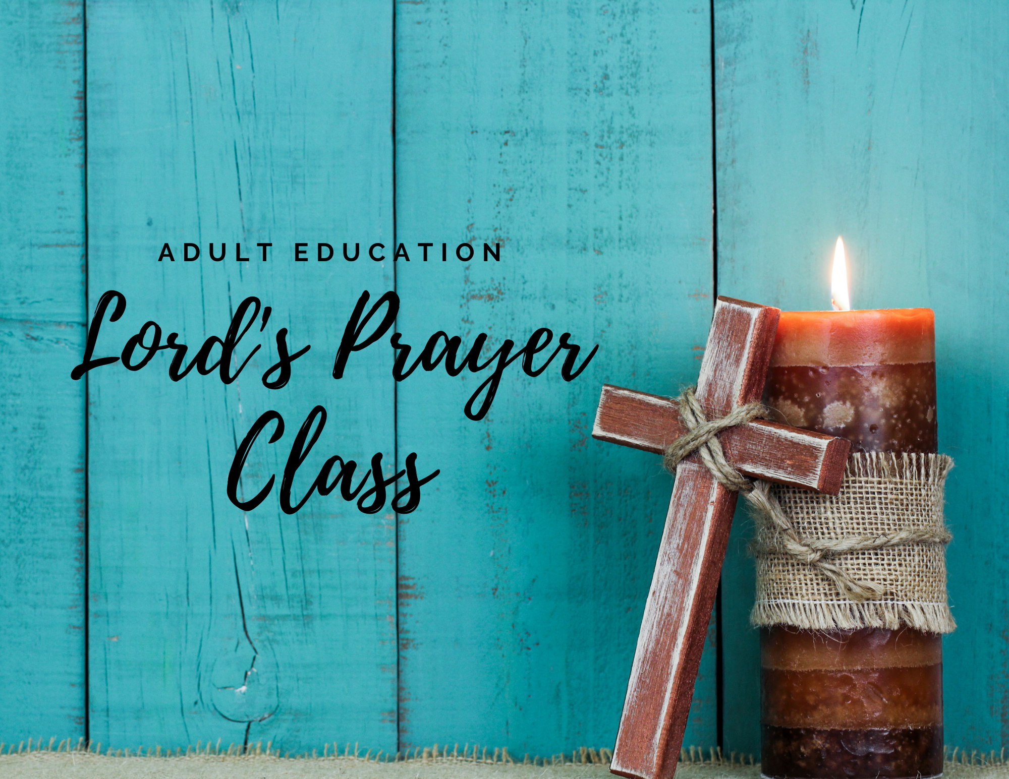 Adult Education: Lord's Prayer Class
